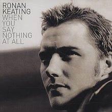 When You Say Nothing At All- Ronan Keating